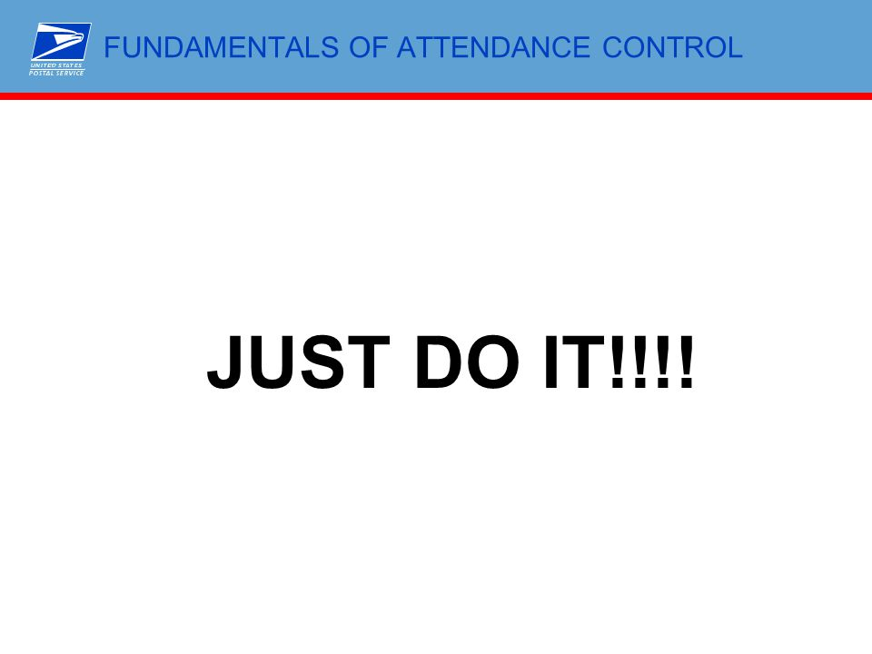 FUNDAMENTALS OF ATTENDANCE CONTROL JUST DO IT!!!!