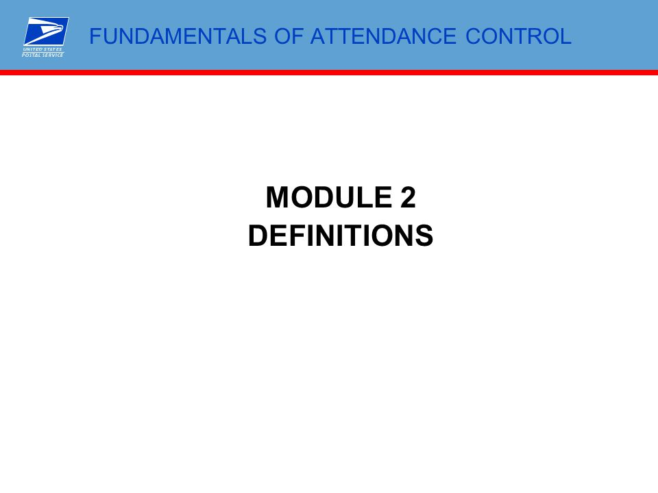 FUNDAMENTALS OF ATTENDANCE CONTROL MODULE 2 DEFINITIONS