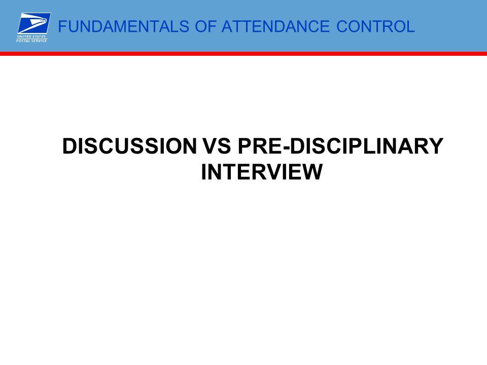 FUNDAMENTALS OF ATTENDANCE CONTROL DISCUSSION VS PRE-DISCIPLINARY INTERVIEW