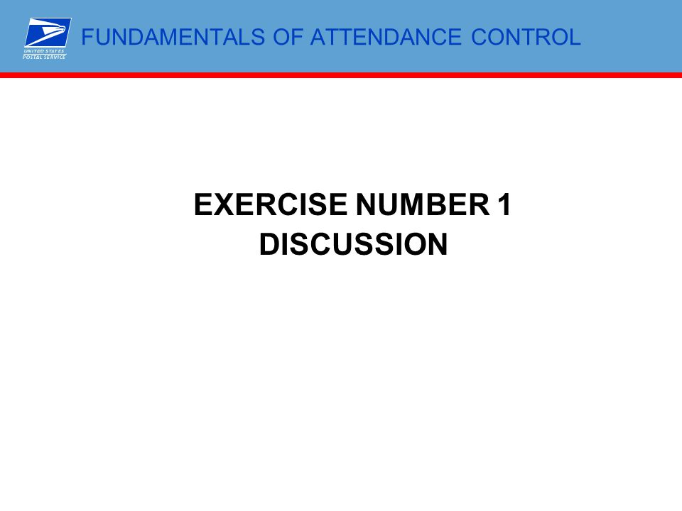 FUNDAMENTALS OF ATTENDANCE CONTROL EXERCISE NUMBER 1 DISCUSSION