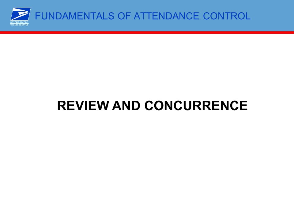 FUNDAMENTALS OF ATTENDANCE CONTROL REVIEW AND CONCURRENCE