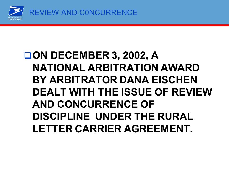 REVIEW AND C0NCURRENCE  ON DECEMBER 3, 2002, A NATIONAL ARBITRATION AWARD BY ARBITRATOR DANA EISCHEN DEALT WITH THE ISSUE OF REVIEW AND CONCURRENCE O