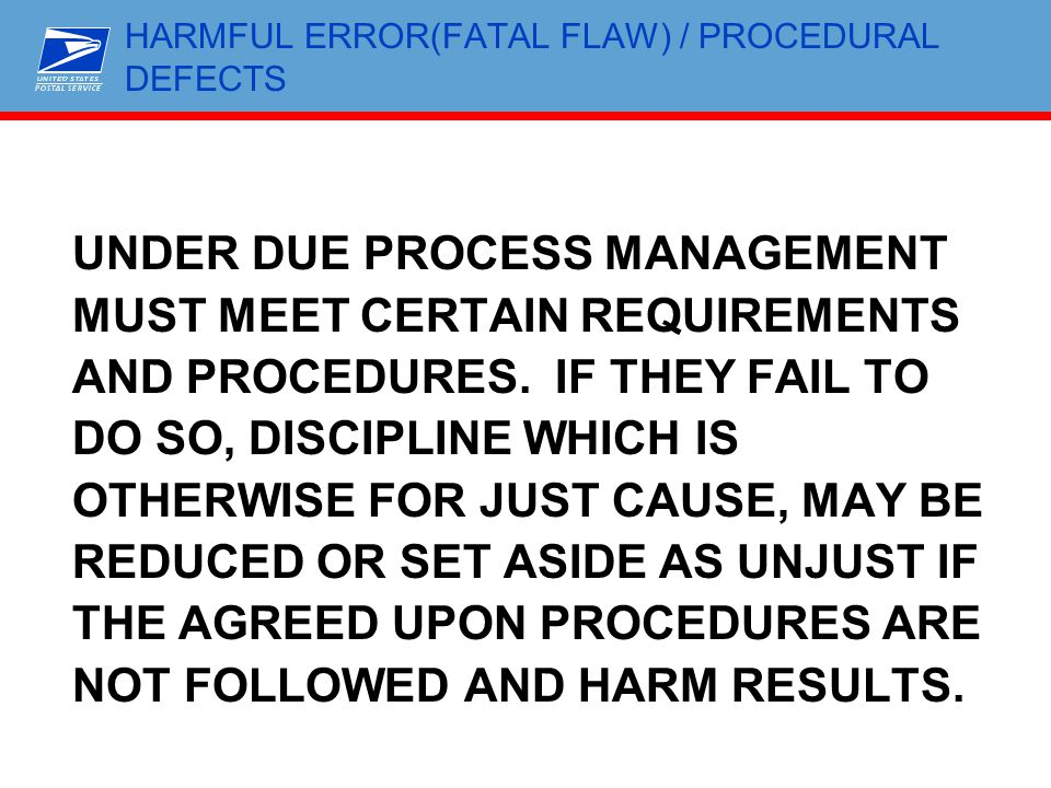 HARMFUL ERROR(FATAL FLAW) / PROCEDURAL DEFECTS UNDER DUE PROCESS MANAGEMENT MUST MEET CERTAIN REQUIREMENTS AND PROCEDURES. IF THEY FAIL TO DO SO, DISC