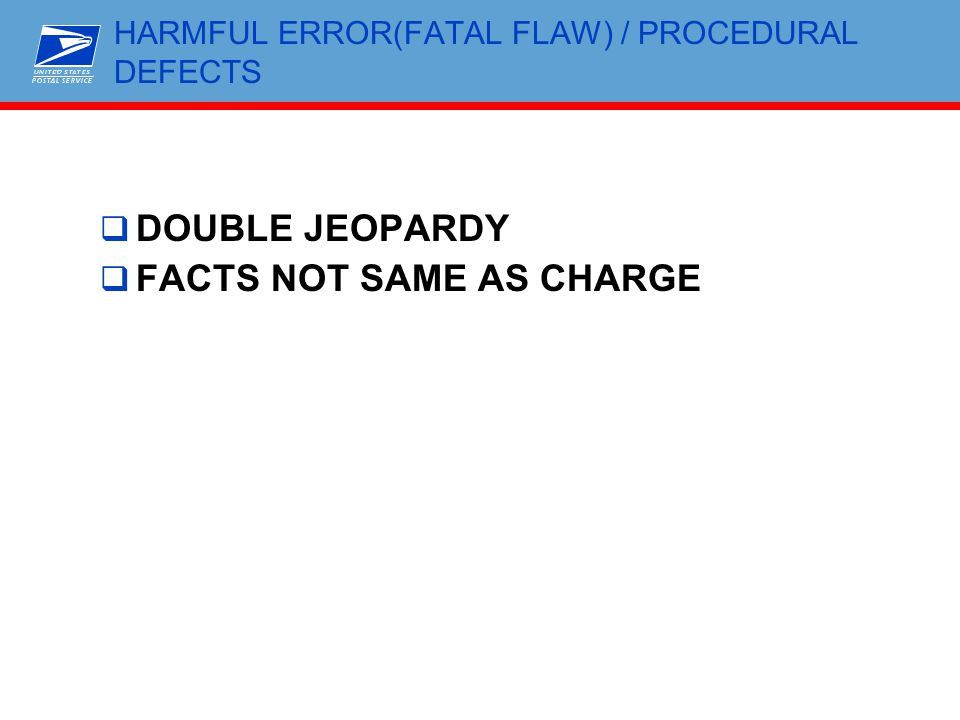 HARMFUL ERROR(FATAL FLAW) / PROCEDURAL DEFECTS  DOUBLE JEOPARDY  FACTS NOT SAME AS CHARGE