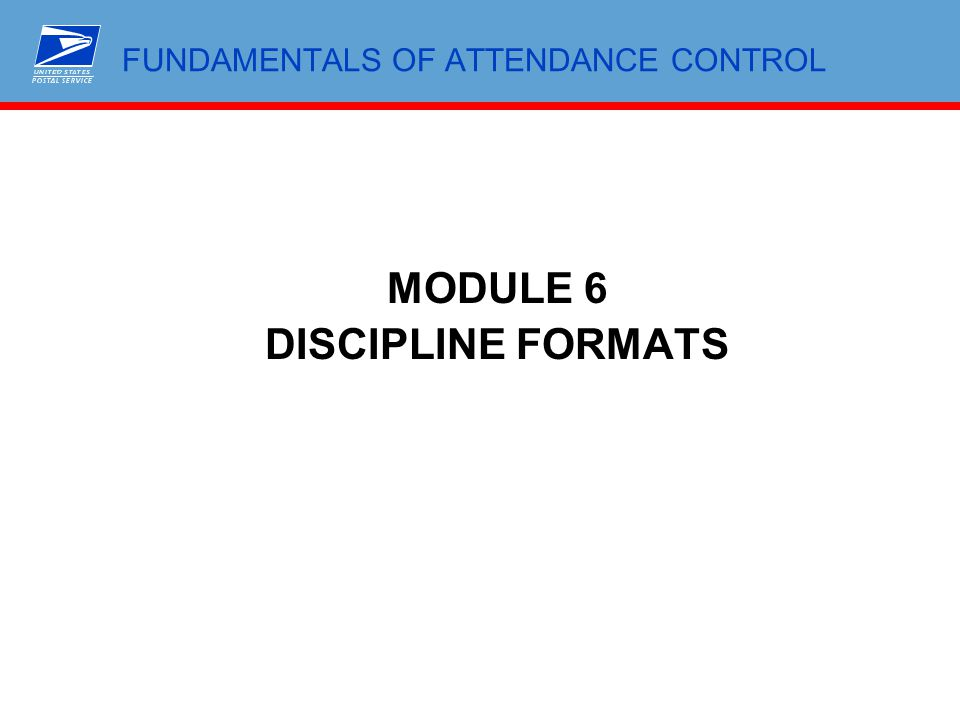 FUNDAMENTALS OF ATTENDANCE CONTROL MODULE 6 DISCIPLINE FORMATS