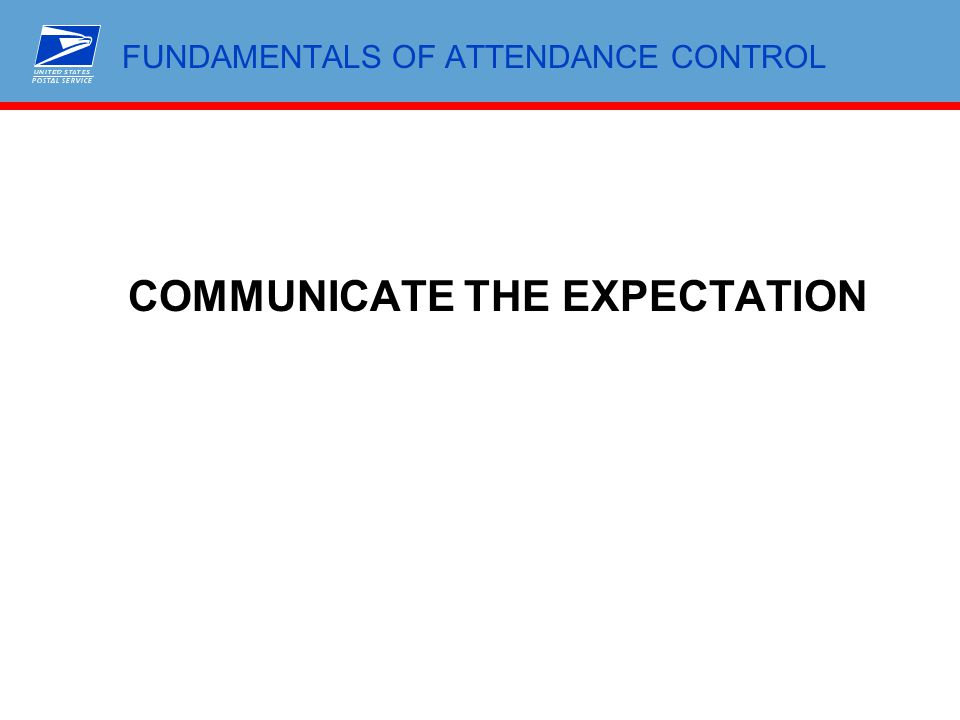 FUNDAMENTALS OF ATTENDANCE CONTROL COMMUNICATE THE EXPECTATION