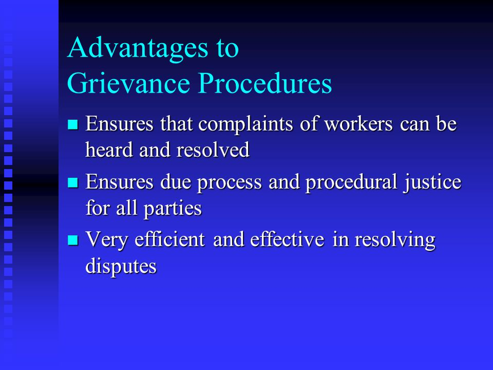 Grievances in Nonunion Companies n Since grievances work well, many nonunion companies use them n Tend to reduce lawsuits n Requirements for effectiveness u All employees must know about the procedure and how it operates u Employees must believe that no reprisals will be taken against them for using the process u Management must respond quickly and thoroughly to all grievances
