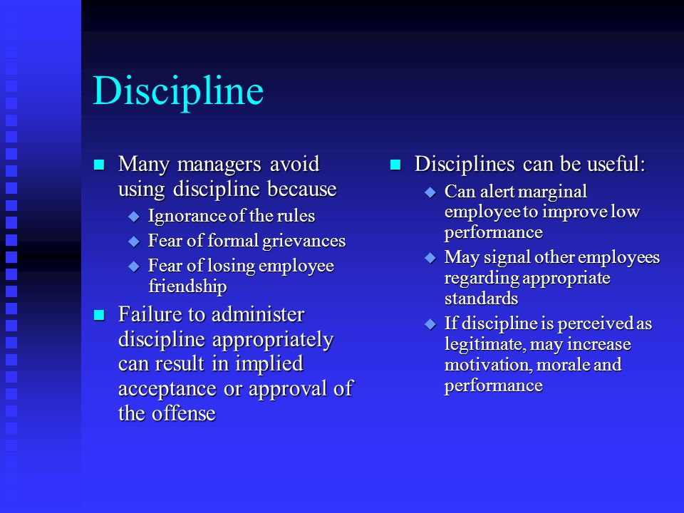 Discipline n Many managers avoid using discipline because u Ignorance of the rules u Fear of formal grievances u Fear of losing employee friendship n
