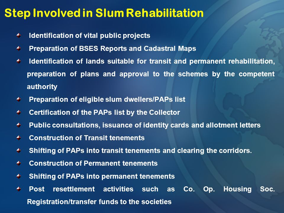 Step Involved in Slum Rehabilitation Identification of vital public projects Preparation of BSES Reports and Cadastral Maps Identification of lands su