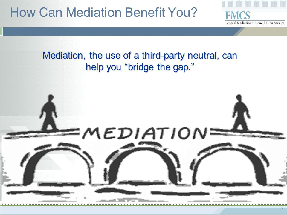 6 How Can Mediation Benefit You.