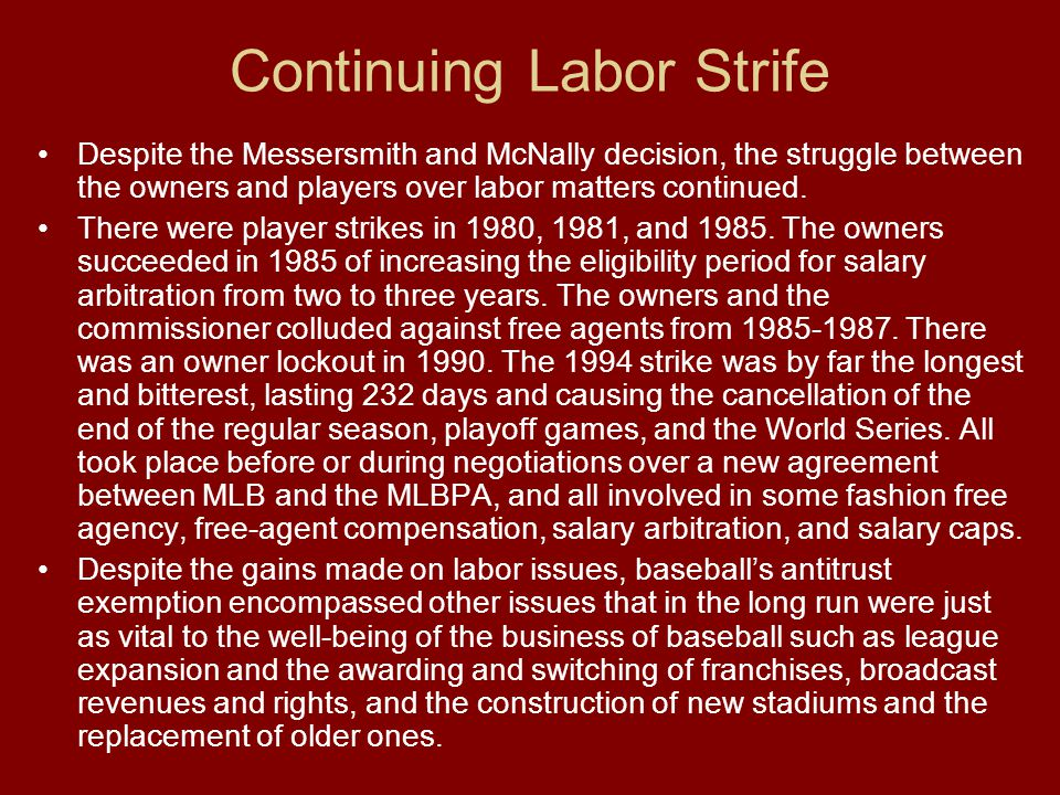 Continuing Labor Strife Despite the Messersmith and McNally decision, the struggle between the owners and players over labor matters continued. There