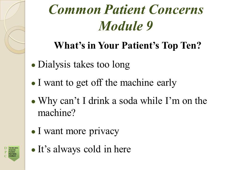 Common Patient Concerns Module 9 What's in Your Patient's Top Ten.