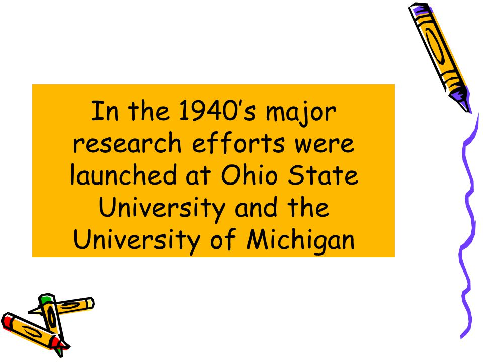 In the 1940's major research efforts were launched at Ohio State University and the University of Michigan