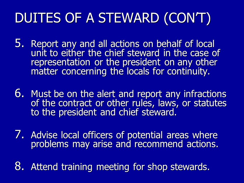 MAJOR DUTIES OF A STEWARD 1.Organizing all employees in the bargaining unit into the Union.