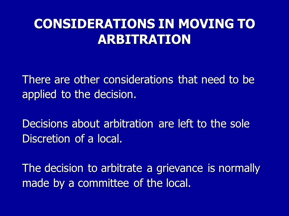 Not all cases can be resolved within the grievance procedure.