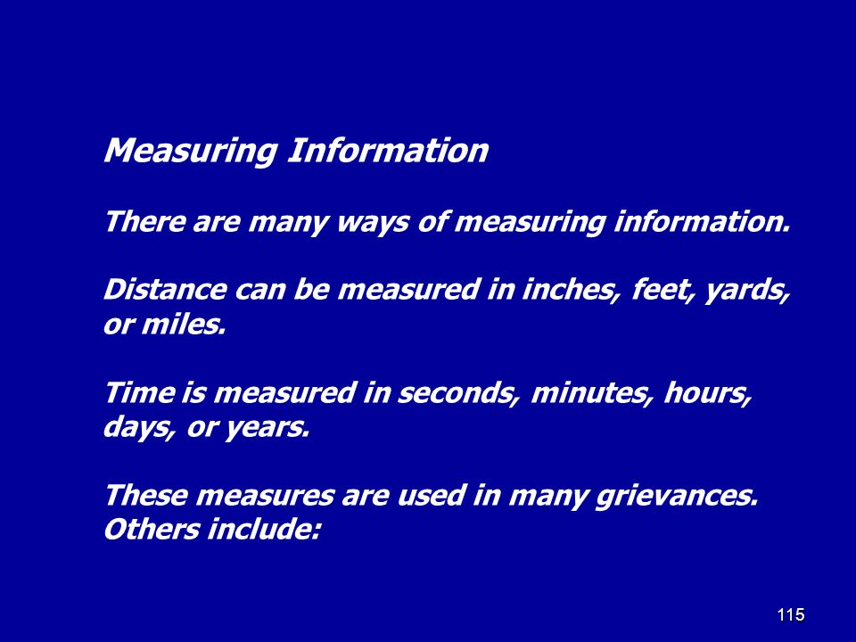 114 Can this information be measured accurately? Is the meaning of the information clear or must further investigation determine the meaning?