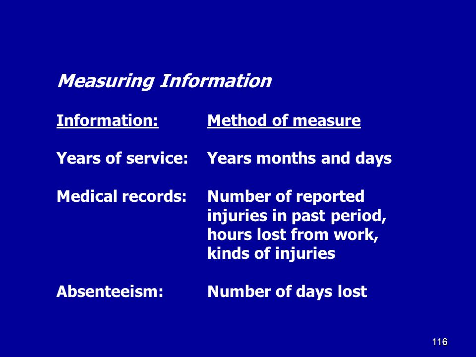 115 Measuring Information There are many ways of measuring information.