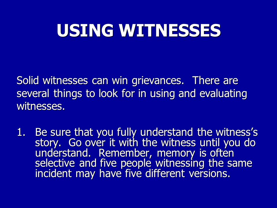 USING WITNESSES GRIEVANCES