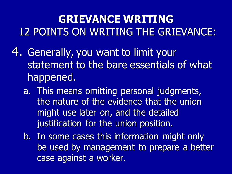GRIEVANCE WRITING 12 POINTS ON WRITING THE GRIEVANCE: 1.Know your rights under the contract and elsewhere.