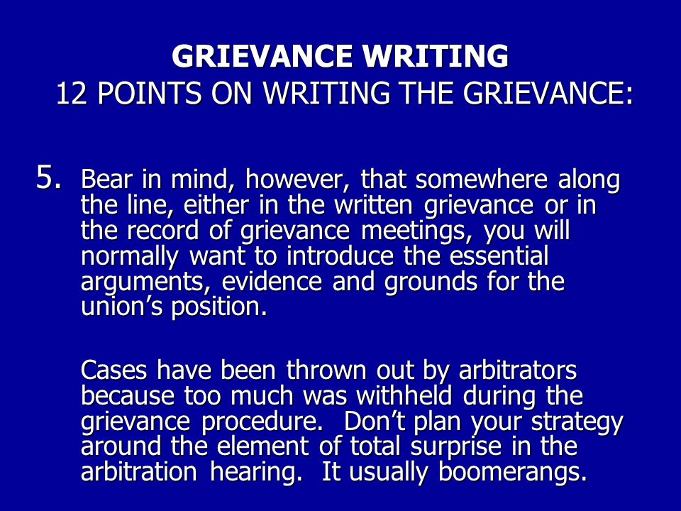 GRIEVANCE WRITING 12 POINTS ON WRITING THE GRIEVANCE: 5. Your contract citations should be relevant to the violation. Including every conceivable grou