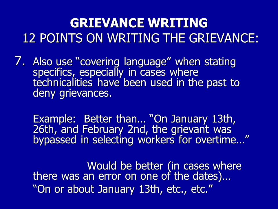 GRIEVANCE WRITING 12 POINTS ON WRITING THE GRIEVANCE: 6.