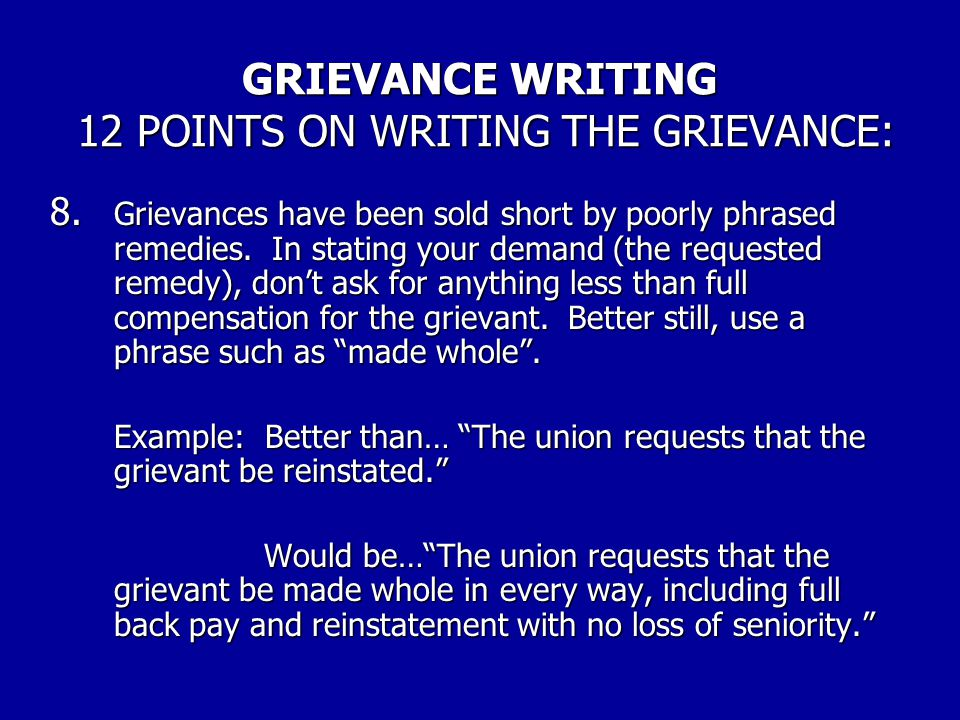 GRIEVANCE WRITING 12 POINTS ON WRITING THE GRIEVANCE: 7.