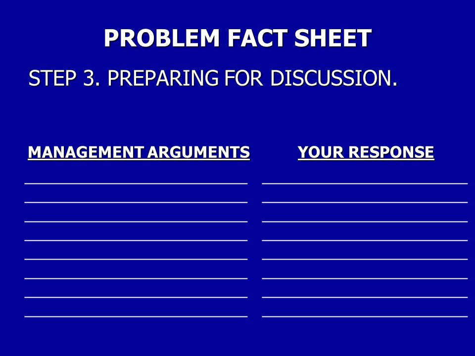PROBLEM FACT SHEET STEP 3. PREPARING FOR DISCUSSION. Worksheet List the major points you want to make in your opening presentation. Don't use full sen