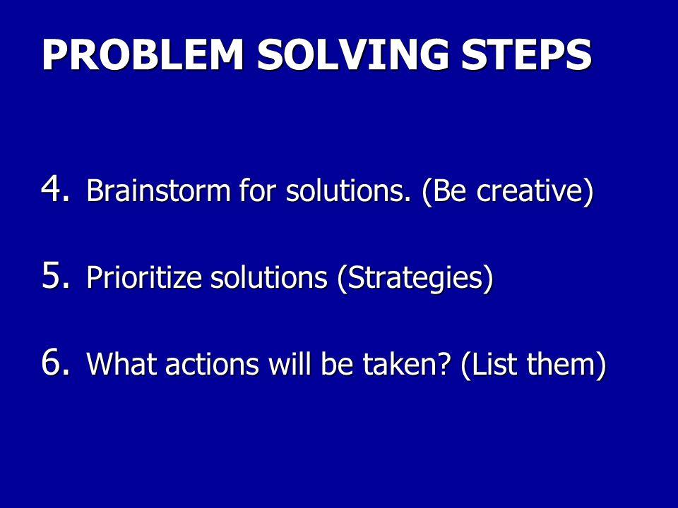 PROBLEM SOLVING STEPS 1.Identify the problem. (One sentence) 2.