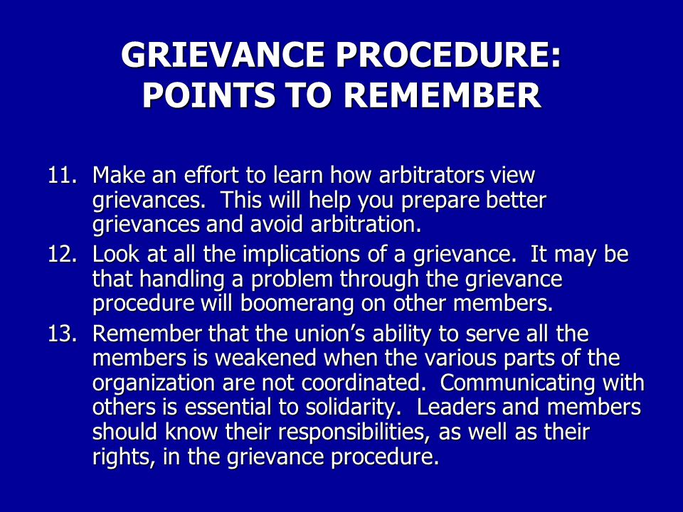 GRIEVANCE PROCEDURE: POINTS TO REMEMBER 6.Keep written records, including notes on verbal settlements.