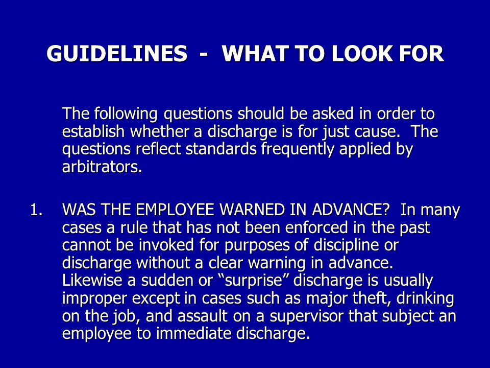 DISCIPLINE AND DISCHARGE SOME STANDARDS Discipline amounts to discharge in the short-run, since it frequently precedes discharge and many of the same