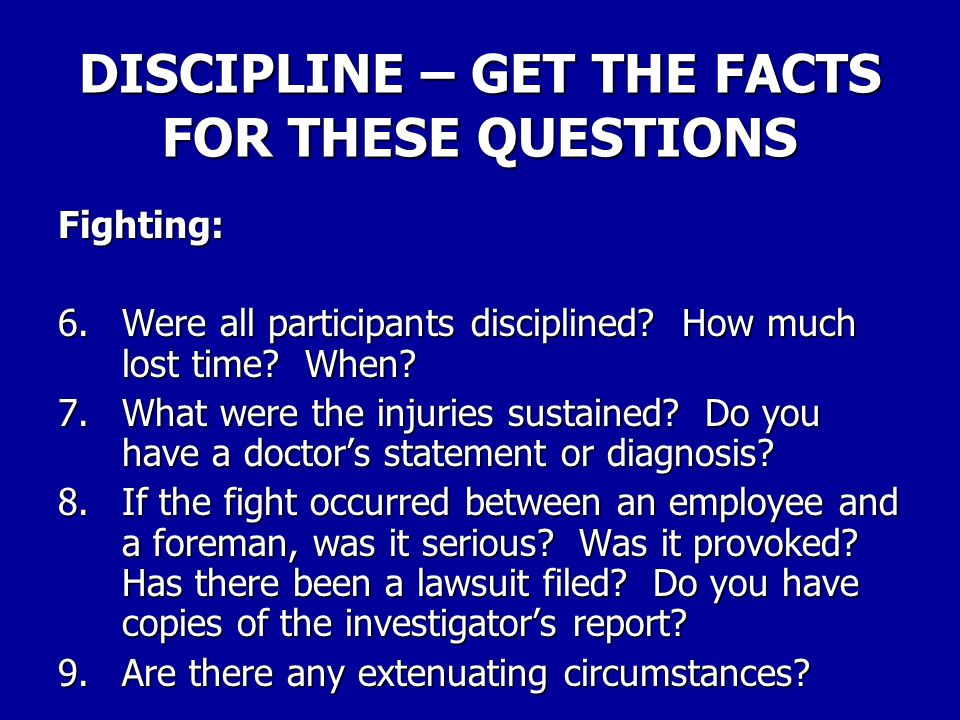 DISCIPLINE – GET THE FACTS FOR THESE QUESTIONS Fighting: 1.When and where did the fight take place.