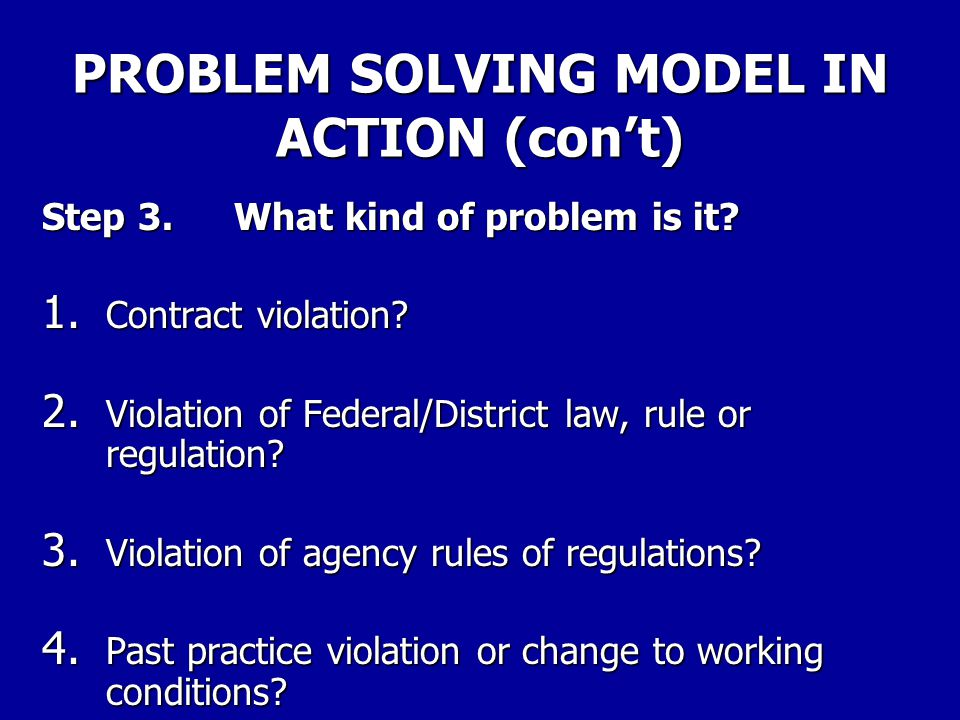 PROBLEM SOLVING MODEL IN ACTION (con't) 4. Where did the problem occur? Again, be as specific as possible. 5. Why did the problem occur? Look at the b