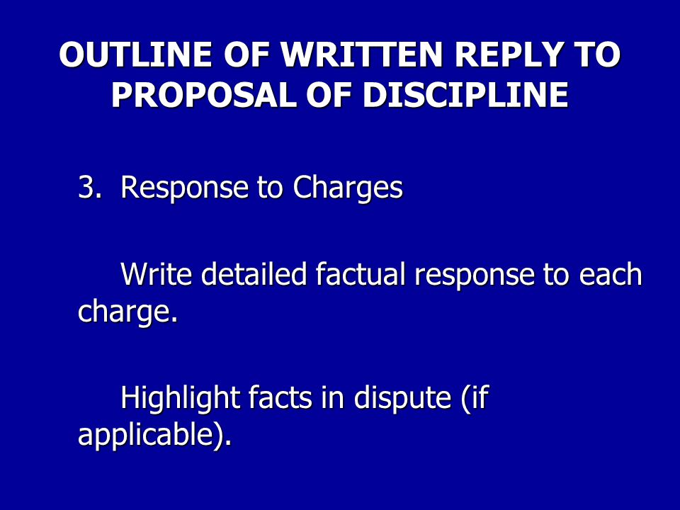 OUTLINE OF WRITTEN REPLY TO PROPOSAL OF DISCIPLINE 2. Statement of Facts A. Background of Employee i. Years of service, grade, duty post. ii. Discipli