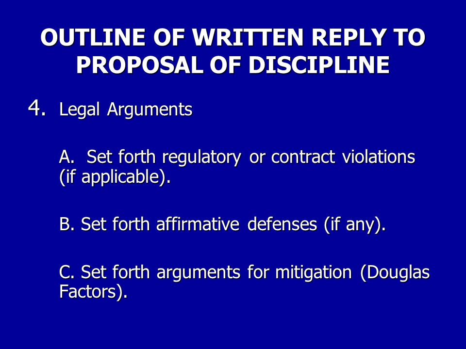 OUTLINE OF WRITTEN REPLY TO PROPOSAL OF DISCIPLINE 3.Response to Charges Write detailed factual response to each charge.