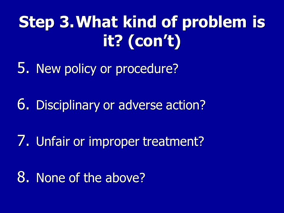 PROBLEM SOLVING MODEL IN ACTION (con't) Step 3.What kind of problem is it.