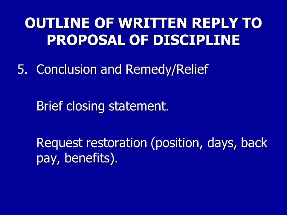 OUTLINE OF WRITTEN REPLY TO PROPOSAL OF DISCIPLINE 4. Legal Arguments A. Set forth regulatory or contract violations (if applicable). B. Set forth aff