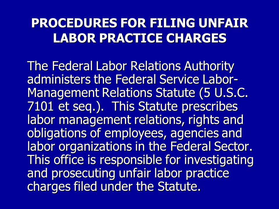 FEDERAL LABOR RELATIONS AUTHORITY (FLRA) After the trial, the ALJ decides whether a ULP was committed and issues a written Decision and Recommended Or