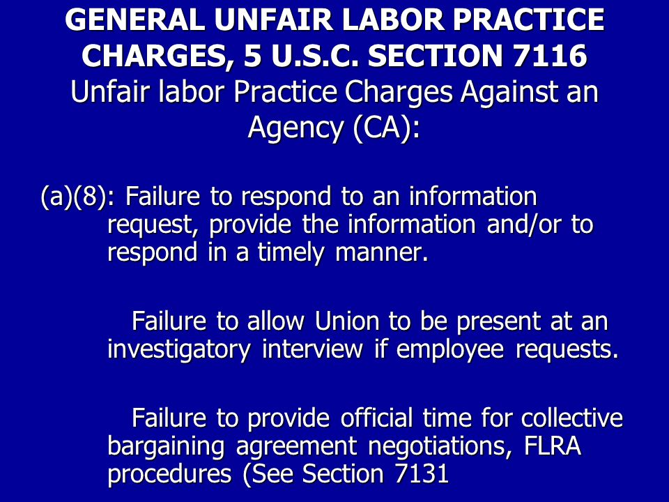 GENERAL UNFAIR LABOR PRACTICE CHARGES, 5 U.S.C. SECTION 7116 Charges Against an Agency (CA): (a)(8): Failure to go to arbitration or comply with an ar