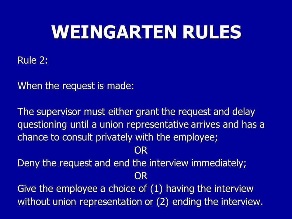 WEINGARTEN RULES Rule 1: There must be an investigatory interview.