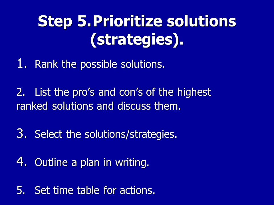 Step 4.Brainstorm Solutions.Discuss the problem with affected employees, other stewards or both.