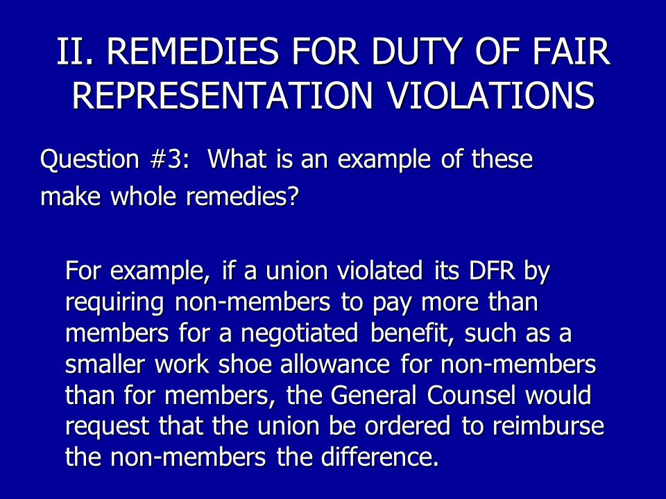 II. REMEDIES FOR DUTY OF FAIR REPRESENTATION VIOLATIONS Question #2: What is the most common remedy that the General Counsel will seek for a DFR viola