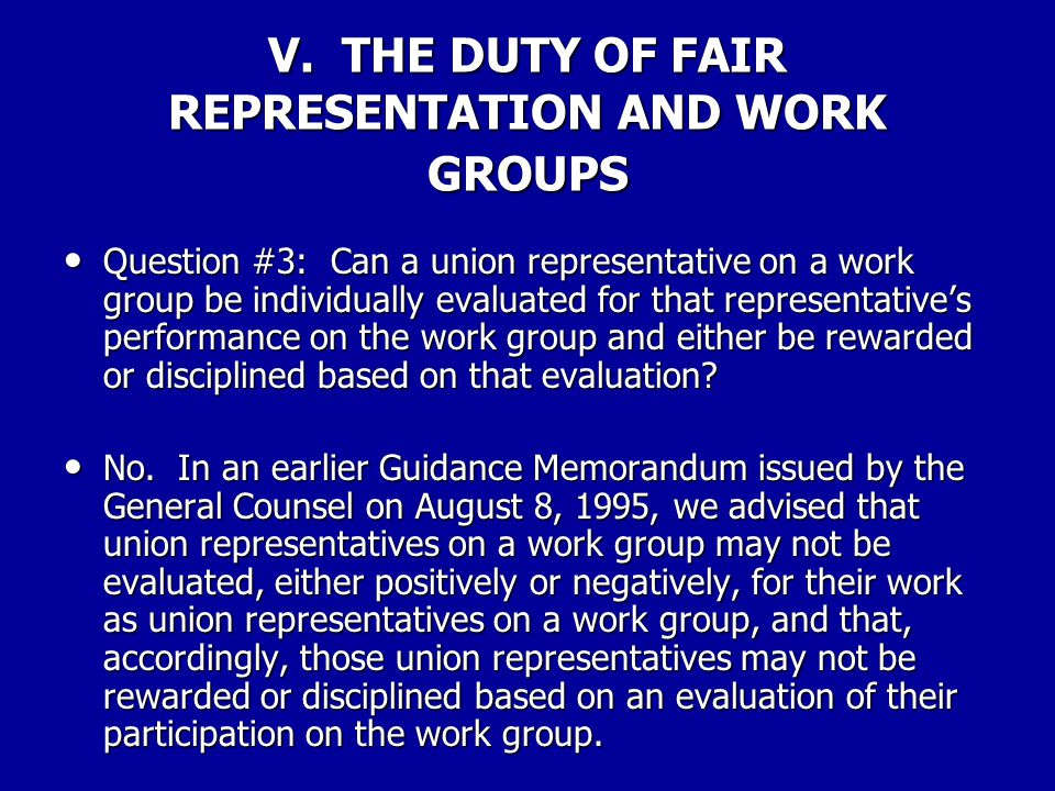 V. THE DUTY OF FAIR REPRESENTATION AND WORK GROUPS Question #2: Can a union select only union members as representatives of the union on a work group?