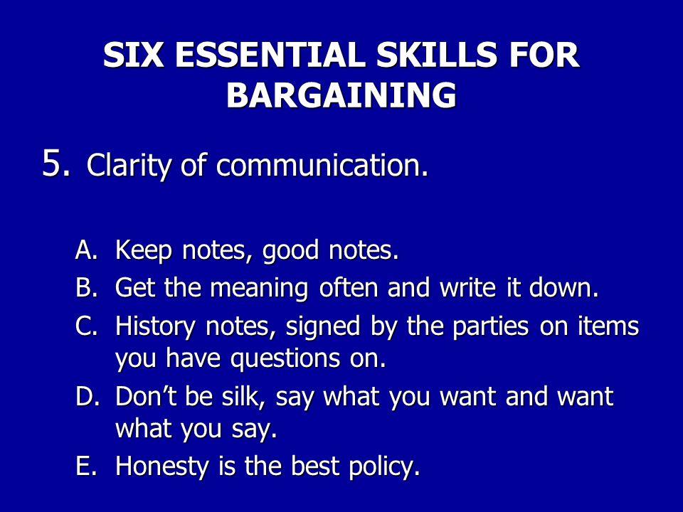 SIX ESSENTIAL SKILLS FOR BARGAINING 4.Good listening skills.