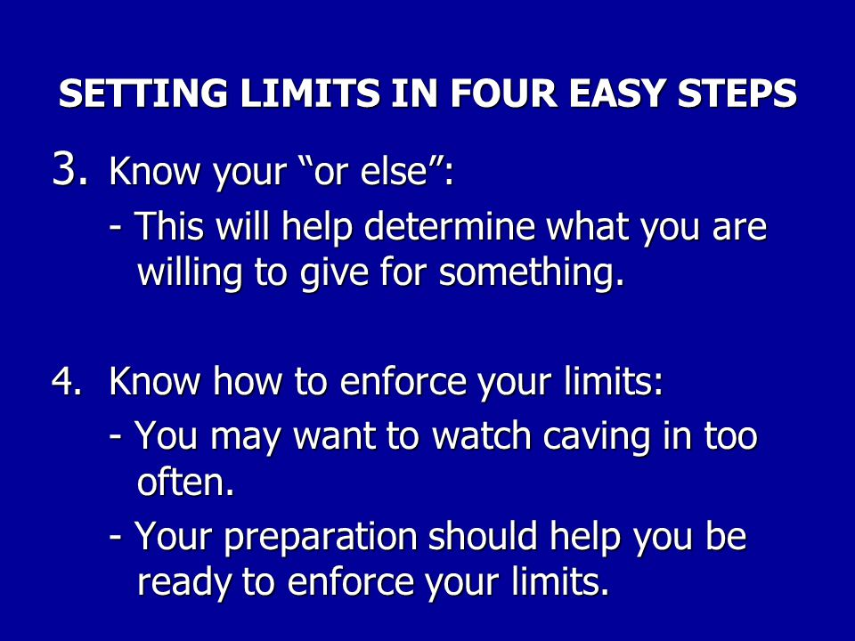 SETTING LIMITS IN FOUR EASY STEPS 1.