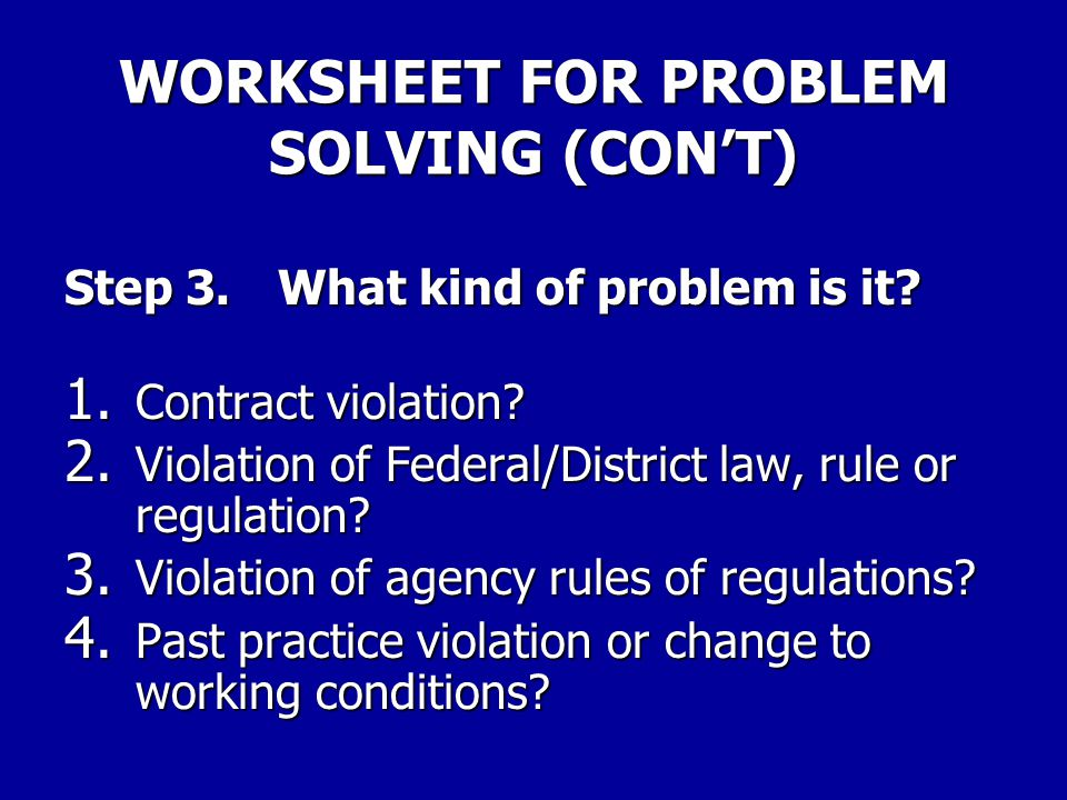 WORKSHEET FOR PROBLEM SOLVING (CON'T) 5.Why did the problem occur.