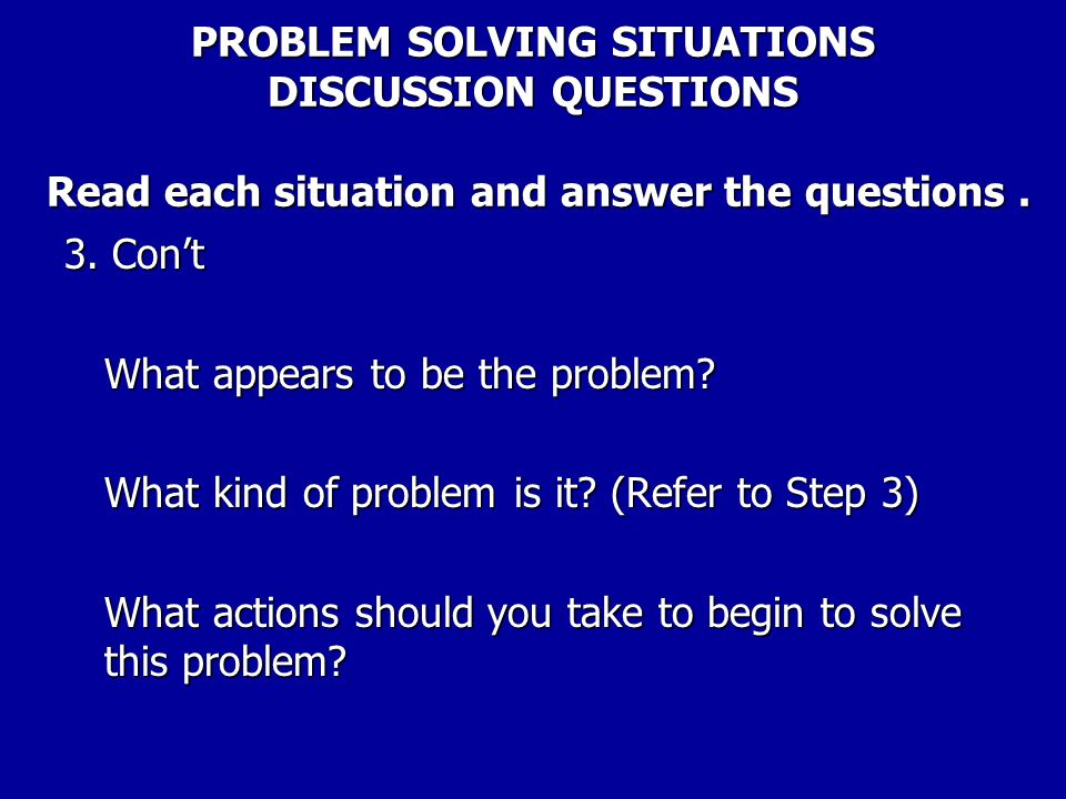 PROBLEM SOLVING SITUATIONS DISCUSSION QUESTIONS Read each situation and answer the questions. 3. You are the steward for a group of clerical employees