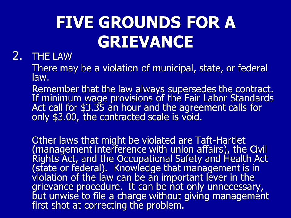 FIVE GROUNDS FOR A GRIEVANCE 1.THE CONTRACT. (Agreement, Memorandum of Understanding, or whatever the contract is called in the particular plant, offi