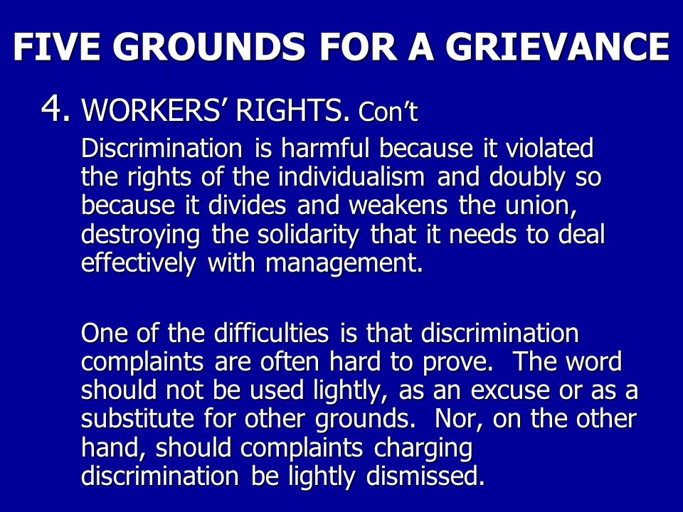 FIVE GROUNDS FOR A GRIEVANCE 4. WORKERS' RIGHTS. There doesn't have to be a contract clause covering foreman's assaults or abuse on employees to make