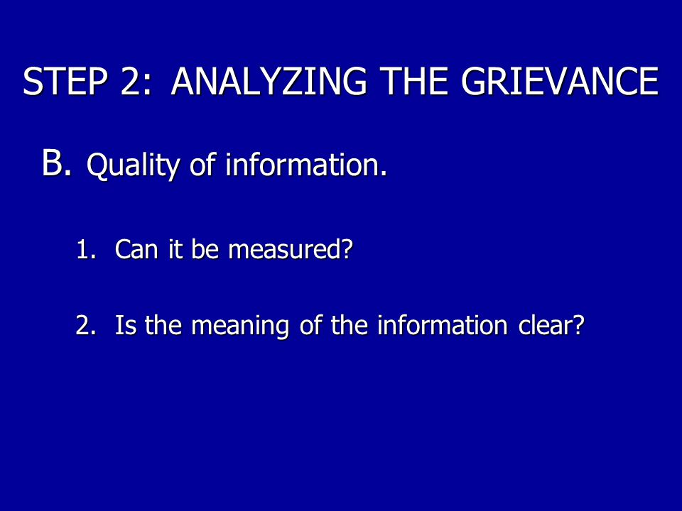 STEP 2: ANALYZING THE GRIEVANCE A.Sources of information.