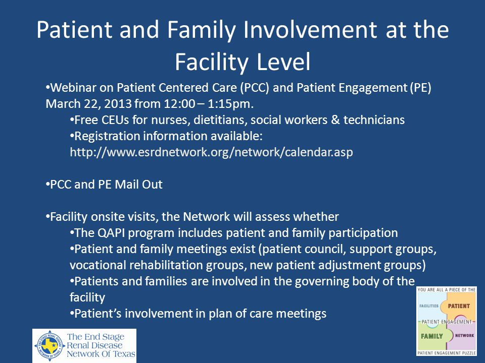Patient and Family Involvement at the Facility Level Webinar on Patient Centered Care (PCC) and Patient Engagement (PE) March 22, 2013 from 12:00 – 1: